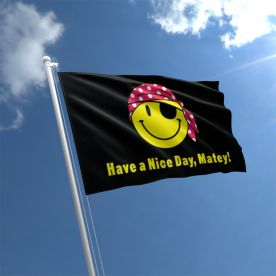 Have a nice day Matey flag